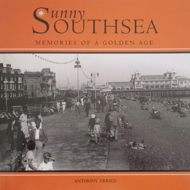 Sunny Southsea - Memories of a Golden Age, by Anthony Triggs